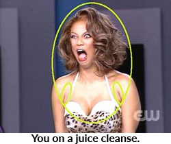 You on a juice cleanse.